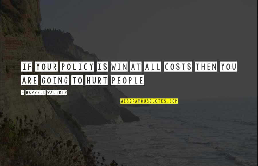 Run To Win Quotes By Darrell Waltrip: If your policy is win at all costs