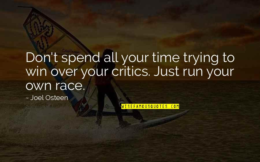 Run To Win Quotes By Joel Osteen: Don't spend all your time trying to win