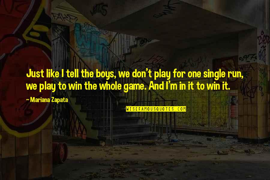 Run To Win Quotes By Mariana Zapata: Just like I tell the boys, we don't