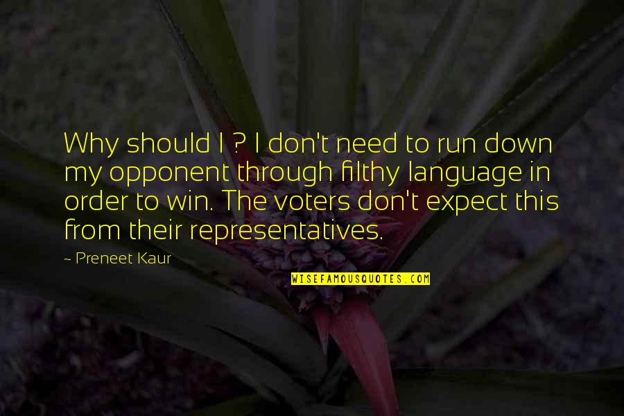 Run To Win Quotes By Preneet Kaur: Why should I ? I don't need to