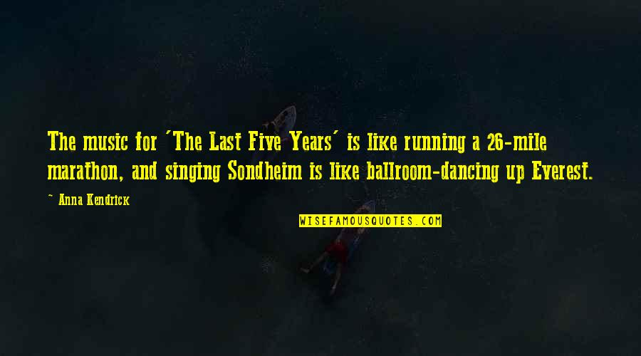 Running And Music Quotes By Anna Kendrick: The music for 'The Last Five Years' is