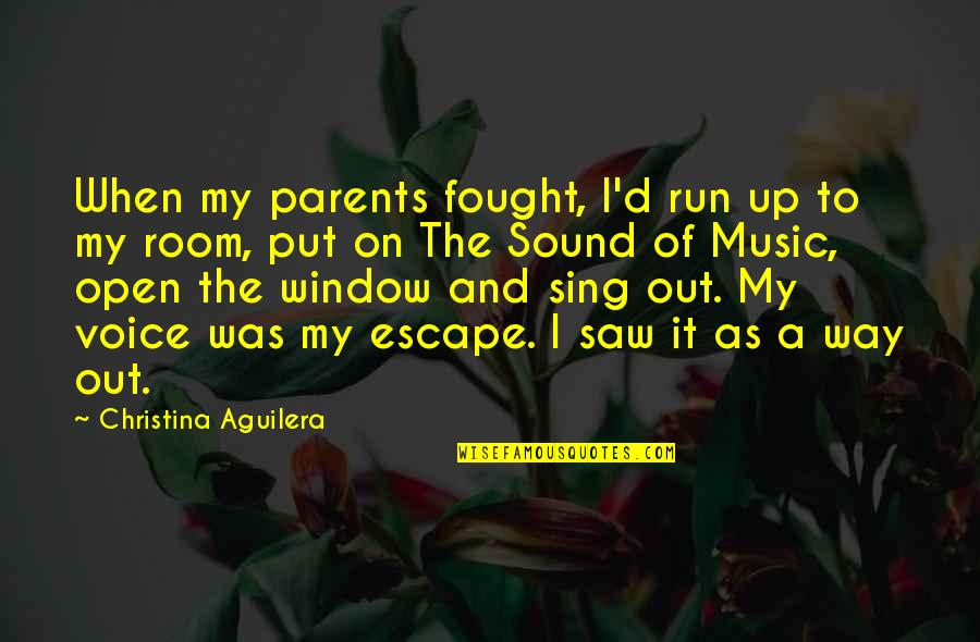 Running And Music Quotes By Christina Aguilera: When my parents fought, I'd run up to