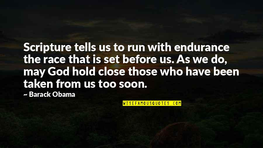 Running From God Quotes By Barack Obama: Scripture tells us to run with endurance the