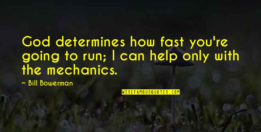 Running From God Quotes By Bill Bowerman: God determines how fast you're going to run;