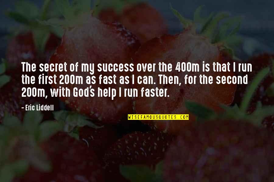 Running From God Quotes By Eric Liddell: The secret of my success over the 400m