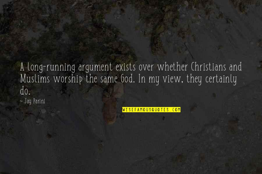 Running From God Quotes By Jay Parini: A long-running argument exists over whether Christians and
