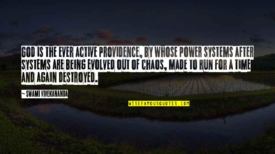 Running From God Quotes By Swami Vivekananda: God is the ever active providence, by whose