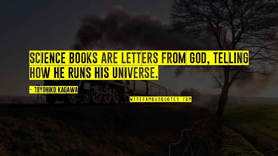 Running From God Quotes By Toyohiko Kagawa: Science books are letters from God, telling how