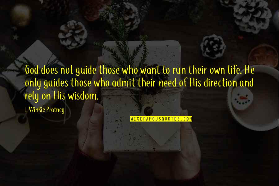 Running From God Quotes By Winkie Pratney: God does not guide those who want to
