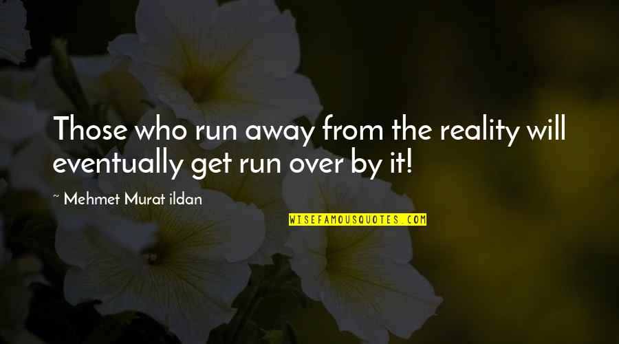Running From Reality Quotes Top 30 Famous Quotes About Running From