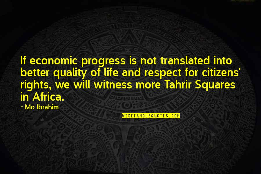 Running From Reality Quotes By Mo Ibrahim: If economic progress is not translated into better