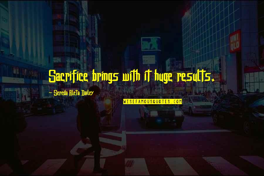 Running Murakami Quotes By Sereda Aleta Dailey: Sacrifice brings with it huge results.