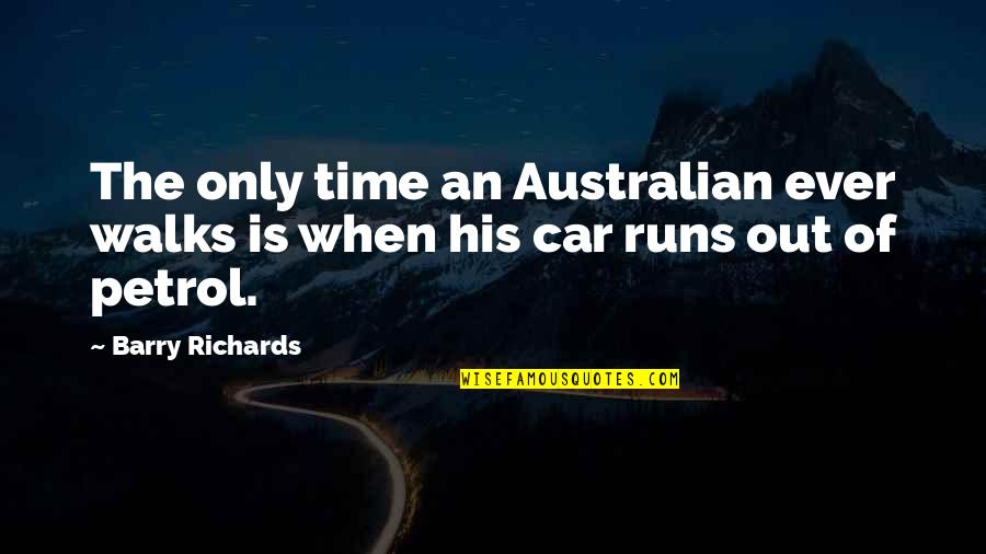 Running Out Of Time Quotes By Barry Richards: The only time an Australian ever walks is