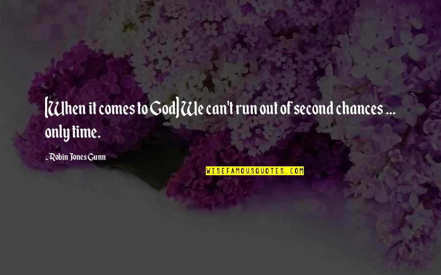 Running Out Of Time Quotes By Robin Jones Gunn: [When it comes to God] We can't run