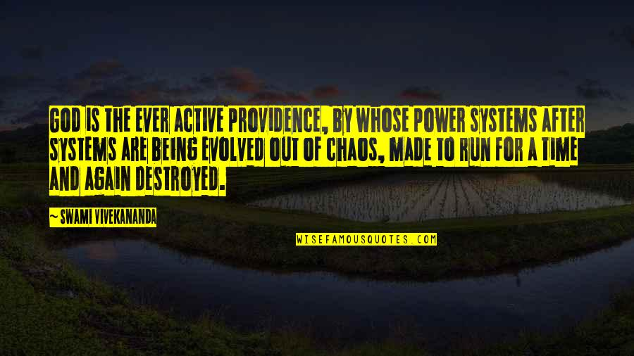 Running Out Of Time Quotes By Swami Vivekananda: God is the ever active providence, by whose