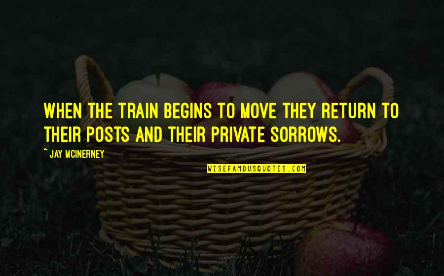 Running Towards Something Quotes By Jay McInerney: When the train begins to move they return