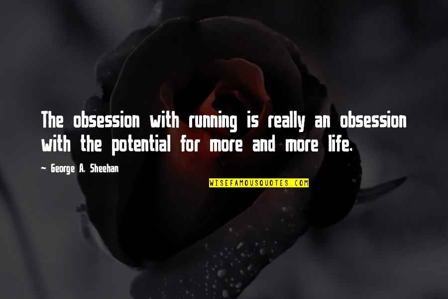 Image result for The obsession with running is really an obsession with the potential for more and more life.