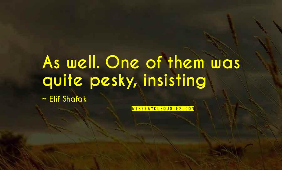 Running Training Quotes By Elif Shafak: As well. One of them was quite pesky,