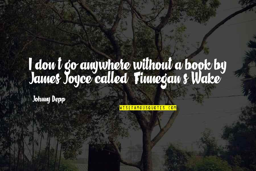Running Training Quotes By Johnny Depp: I don't go anywhere without a book by