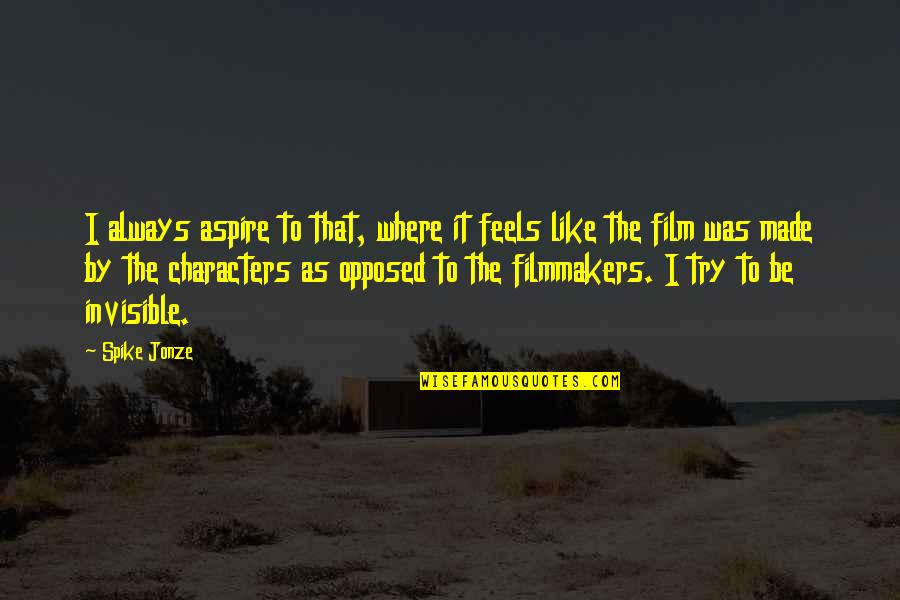 Rupert The Bear Quotes By Spike Jonze: I always aspire to that, where it feels