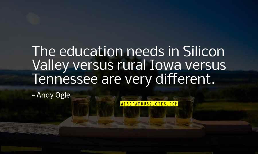 Rural Quotes By Andy Ogle: The education needs in Silicon Valley versus rural