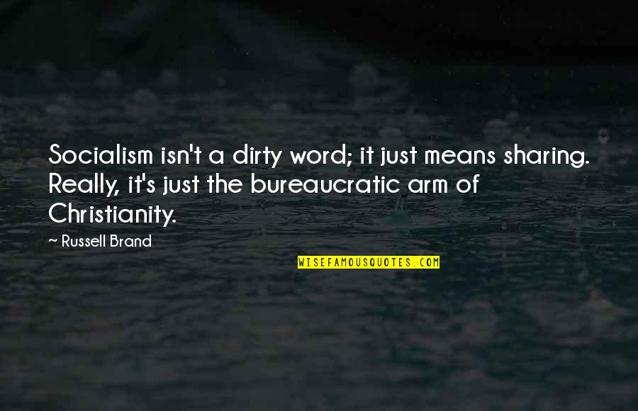 Russell Means Quotes By Russell Brand: Socialism isn't a dirty word; it just means