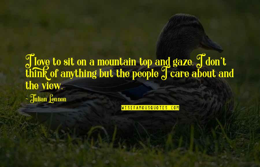 Russian History Quotes By Julian Lennon: I love to sit on a mountain top