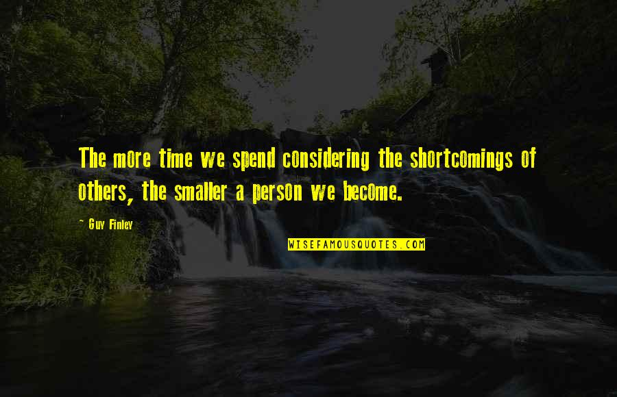 Rustic Holiday Card Quotes By Guy Finley: The more time we spend considering the shortcomings