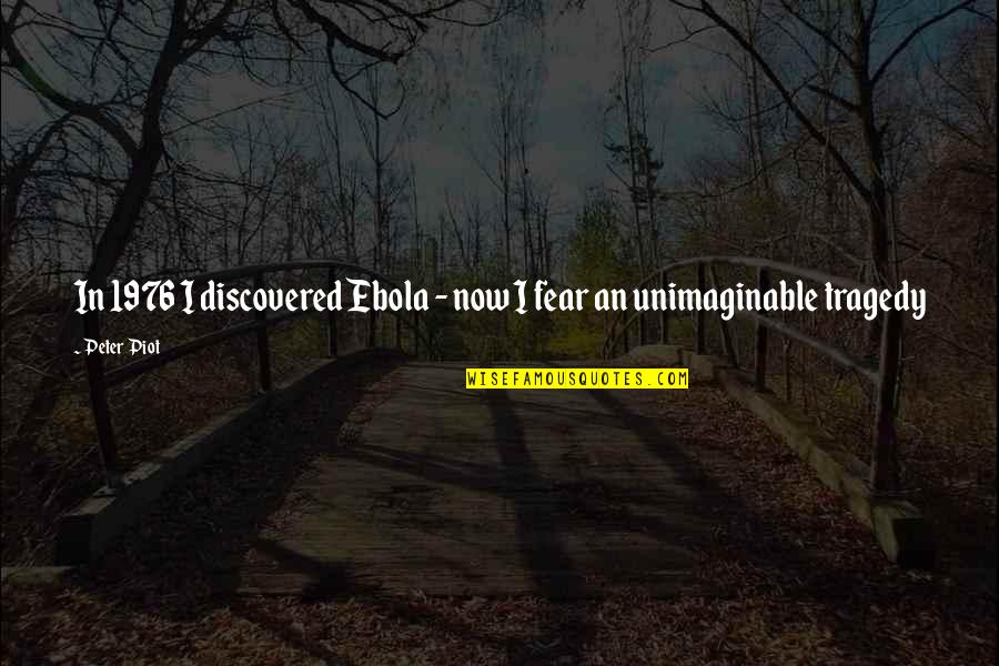 Rustic Holiday Card Quotes By Peter Piot: In 1976 I discovered Ebola - now I