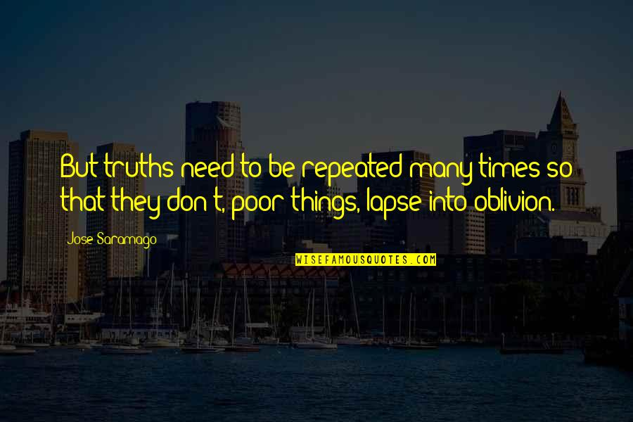 Rusty Berkus Quotes By Jose Saramago: But truths need to be repeated many times