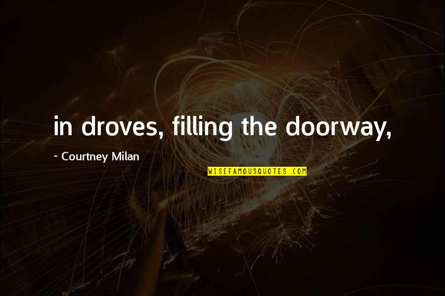 Ruth Mays Death Quotes By Courtney Milan: in droves, filling the doorway,