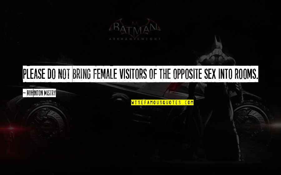 Ruth Mays Death Quotes By Rohinton Mistry: Please do not bring female visitors of the