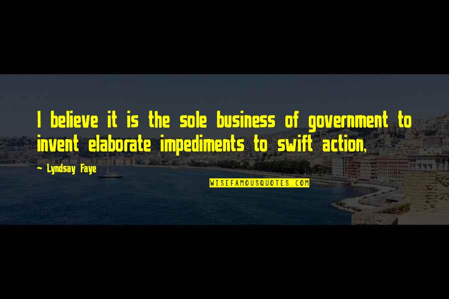 Ryan Doris Quotes By Lyndsay Faye: I believe it is the sole business of