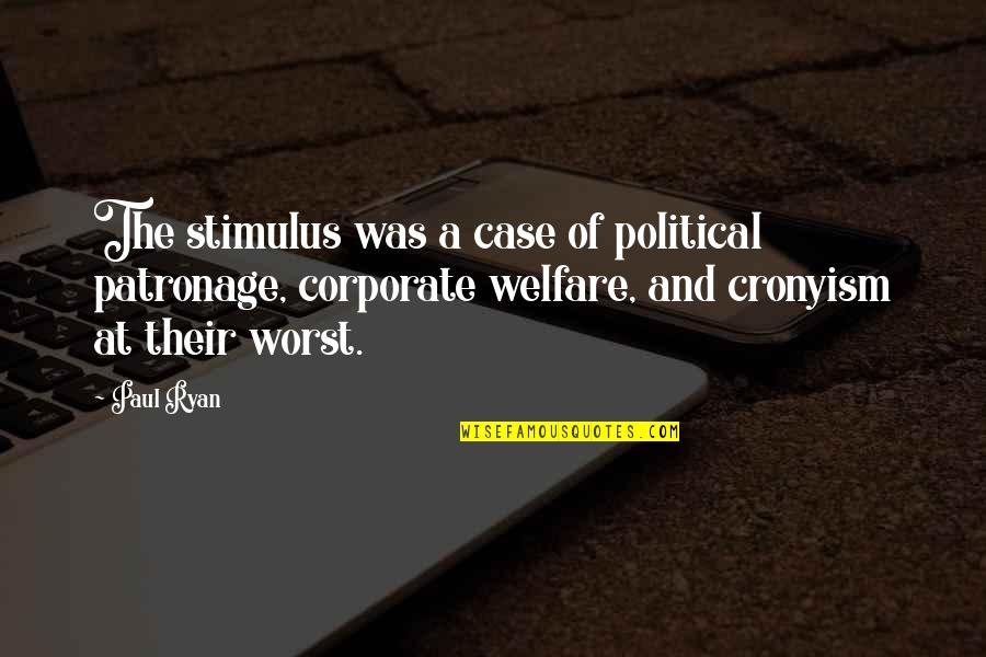 Ryan O'leary Quotes By Paul Ryan: The stimulus was a case of political patronage,
