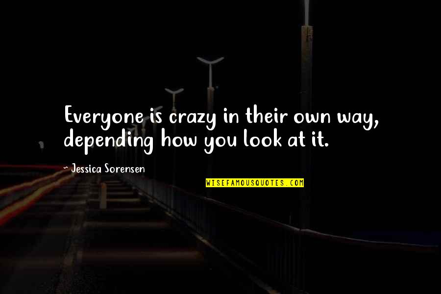 Ryler Quotes By Jessica Sorensen: Everyone is crazy in their own way, depending