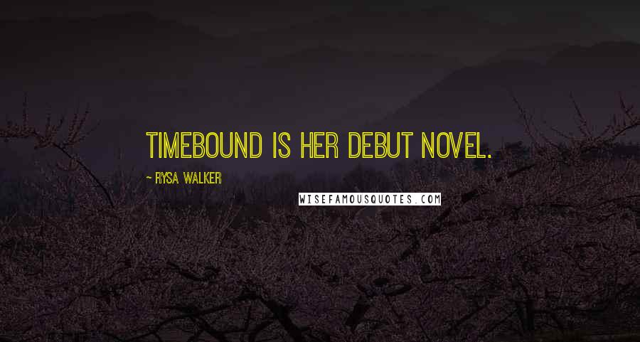 Rysa Walker quotes: Timebound is her debut novel.
