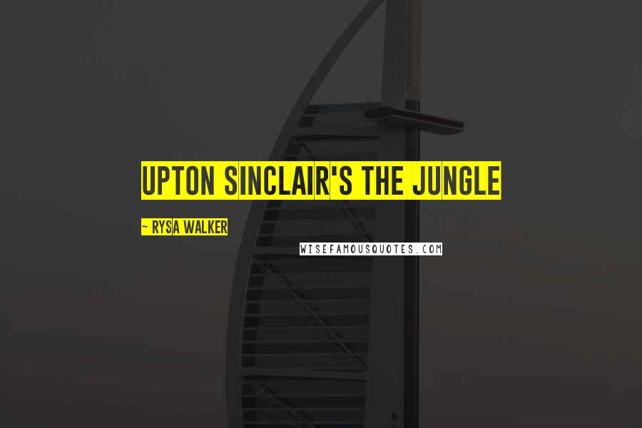 Rysa Walker quotes: Upton Sinclair's The Jungle