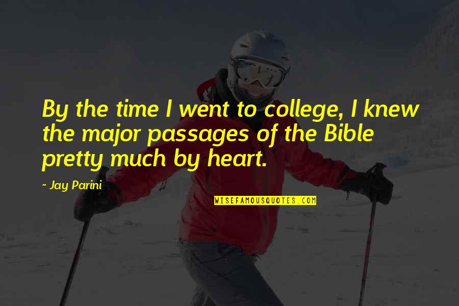 Ryter Quotes By Jay Parini: By the time I went to college, I