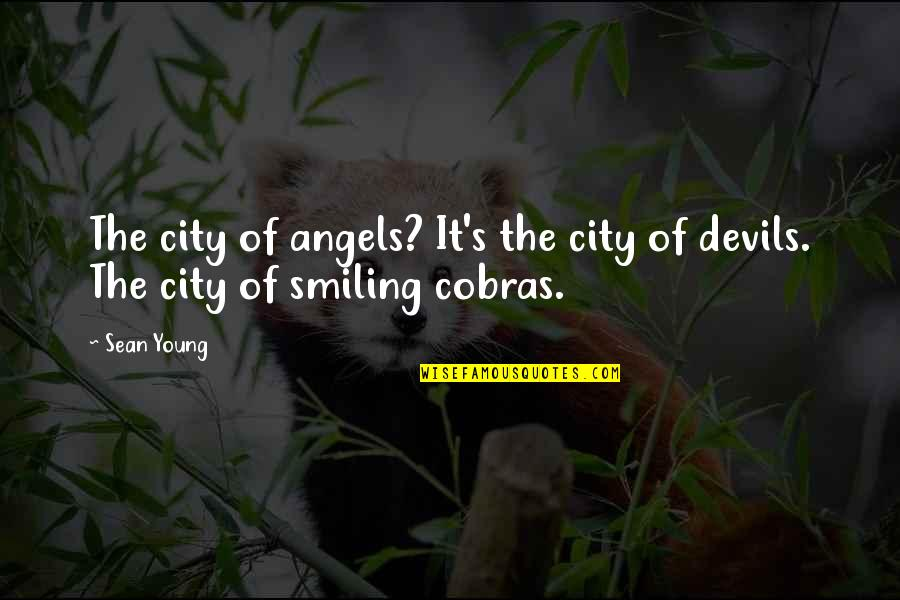 Rything Quotes By Sean Young: The city of angels? It's the city of