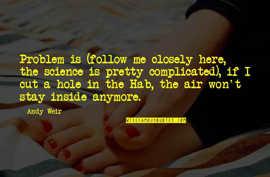 Ryusei No Kizuna Quotes By Andy Weir: Problem is (follow me closely here, the science