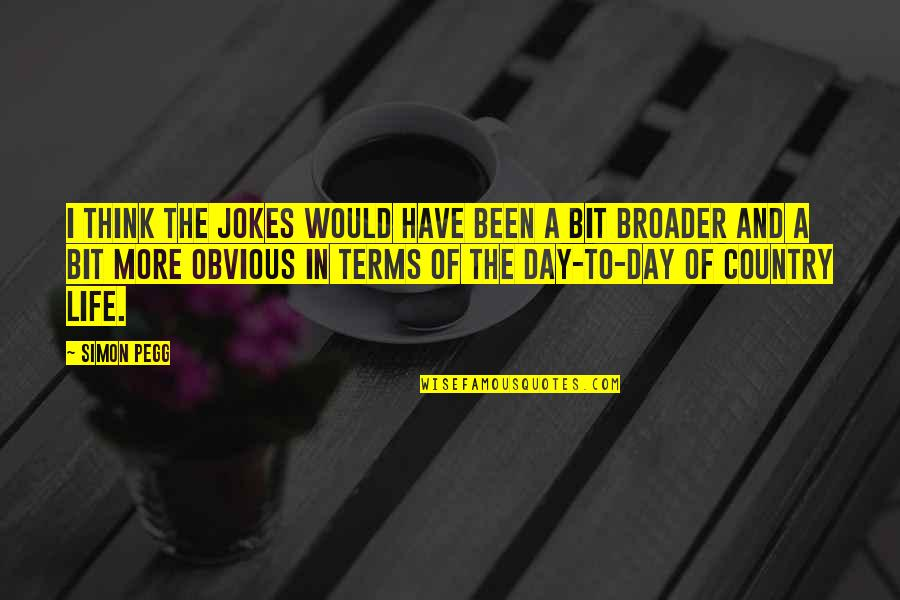 Ryusei No Kizuna Quotes By Simon Pegg: I think the jokes would have been a