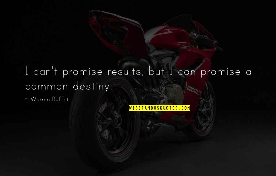 Ryusei No Kizuna Quotes By Warren Buffett: I can't promise results, but I can promise