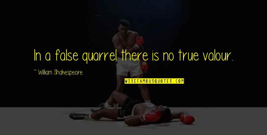 Ryusei No Kizuna Quotes By William Shakespeare: In a false quarrel there is no true