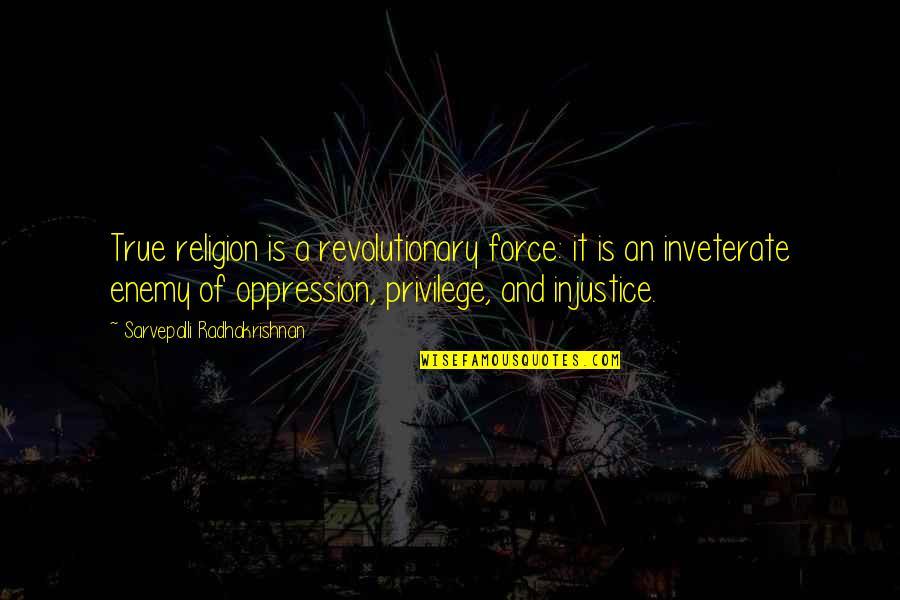 S Radhakrishnan Quotes By Sarvepalli Radhakrishnan: True religion is a revolutionary force: it is