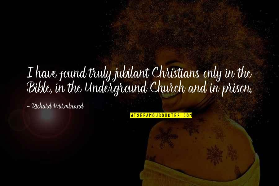 S4 Lock Screen Quotes By Richard Wurmbrand: I have found truly jubilant Christians only in