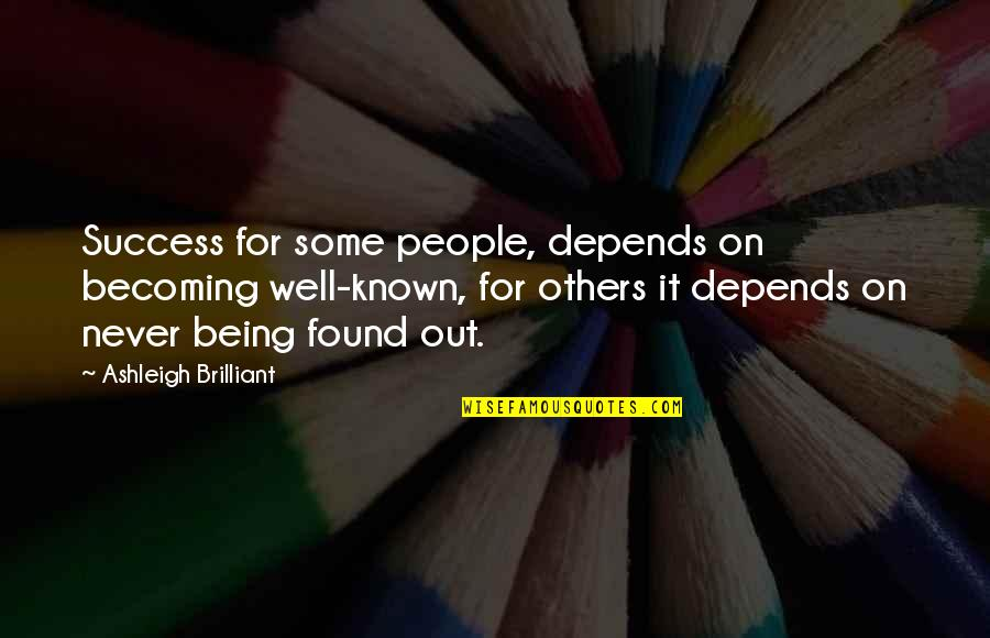 Saad Tasleem Quotes By Ashleigh Brilliant: Success for some people, depends on becoming well-known,