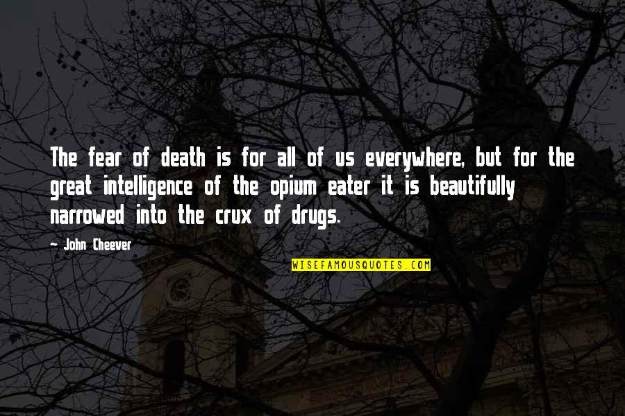 Saad Tasleem Quotes By John Cheever: The fear of death is for all of