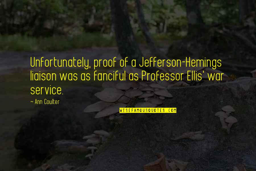 Saahilprem Quotes By Ann Coulter: Unfortunately, proof of a Jefferson-Hemings liaison was as
