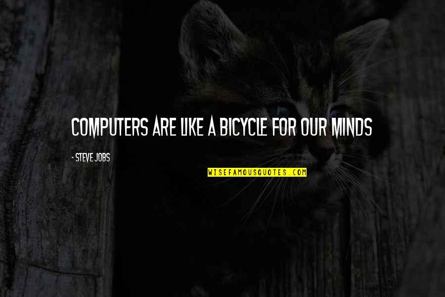Sabc 1 Quotes By Steve Jobs: Computers are like a bicycle for our minds
