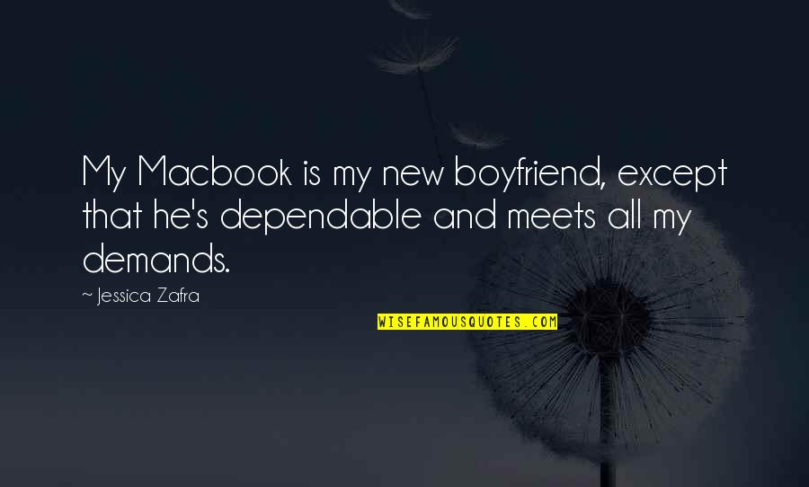 Saber Graffiti Artist Quotes By Jessica Zafra: My Macbook is my new boyfriend, except that